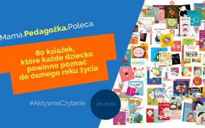 80 książek, które każde dziecko powinno poznać doósmego roku życia