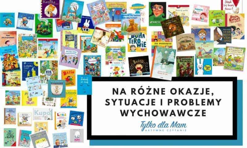 Książki naróżne okazje, nowe sytuacje iproblemy wychowawcze