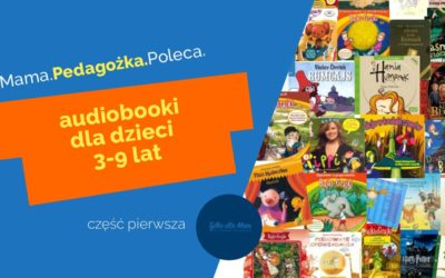 70 audiobooków dla dzieci odtrzech dodziewięciu lat. Przewodnik zesłuchawkami nauszach