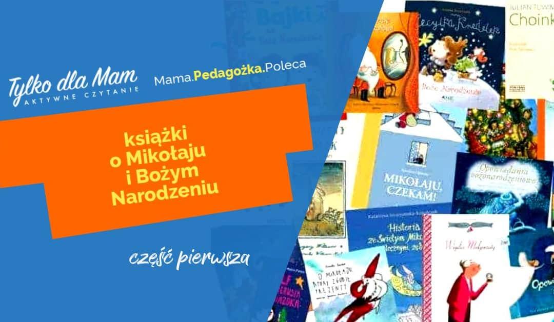 Najpiękniejsze Książki Dla Dzieci Boże Narodzenie I Mikołaj