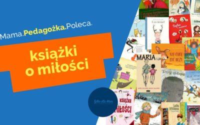23 książki dla dzieci pokazujące różne oblicza miłości