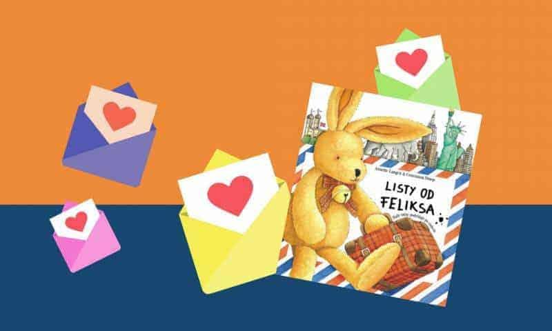 Listy odFeliksa 🐰 Recenzja książki pełnej przygód iprawdziwych listów