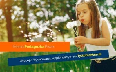Pozwól mizrobić tosamemu! Maria Montessori nieustannie inspiruje