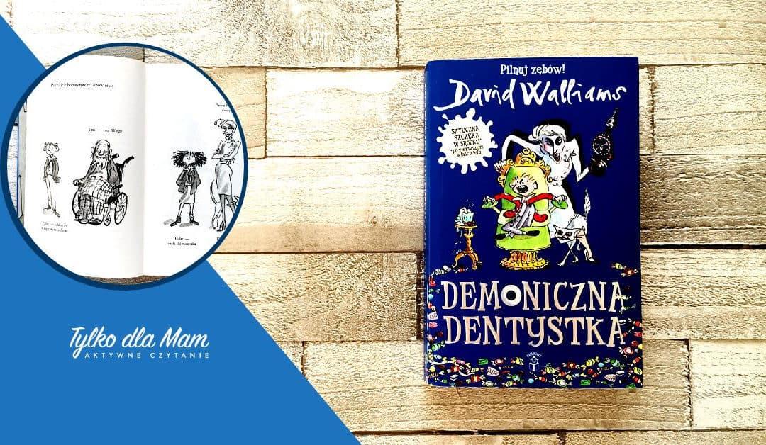 Demoniczna Dentystka itrochę więcej oksiążkach Davida Walliams'a