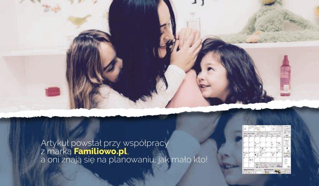 Jak mieć więcej czasu dla rodziny iniezłościć się odrobiazgi?