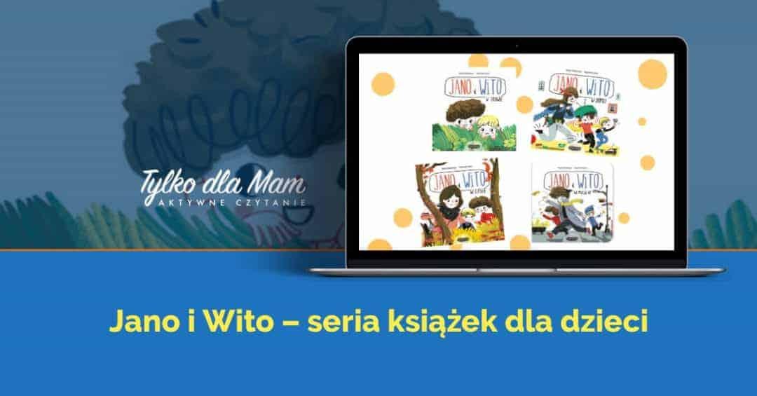 Jano i Wito w miście ksiązki dla dzieci ksiązka dla 2 latka recenzja
