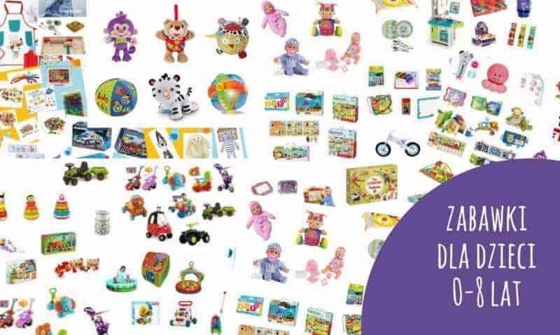 Zabawki dobrane dowieku ipotrzeb dzieci wwieku 0-8 lat