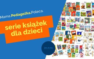 Serie książek dla najmłodszych. Pomagają poznać nowe sytuacje