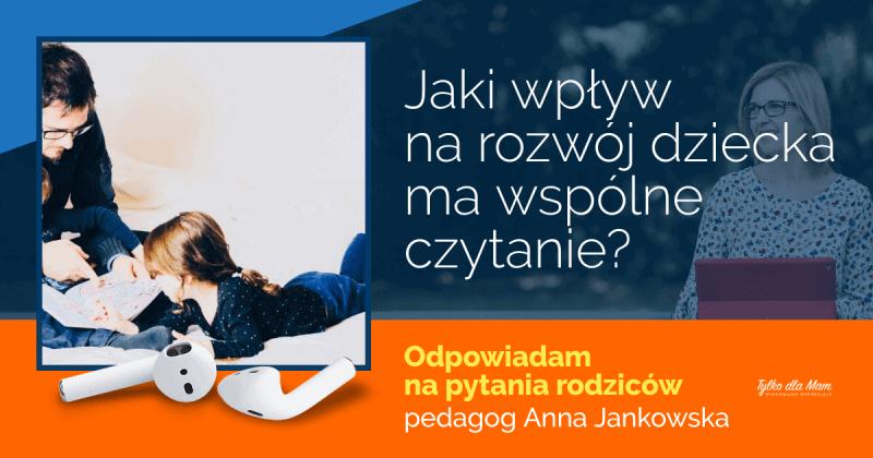 Jaki wpływ narozwój dziecka mawspólne czytanie?