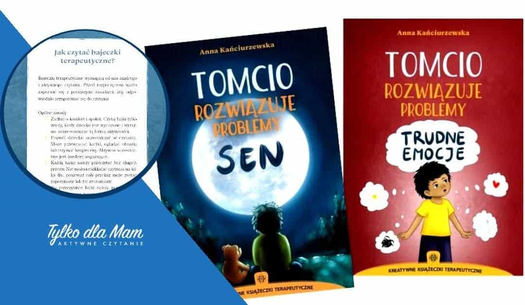 """Bajki terapeutyczne """"Tomcio rozwiązuje problemy"""" – """"Sen"""" i""""Trudne emocje"""""""