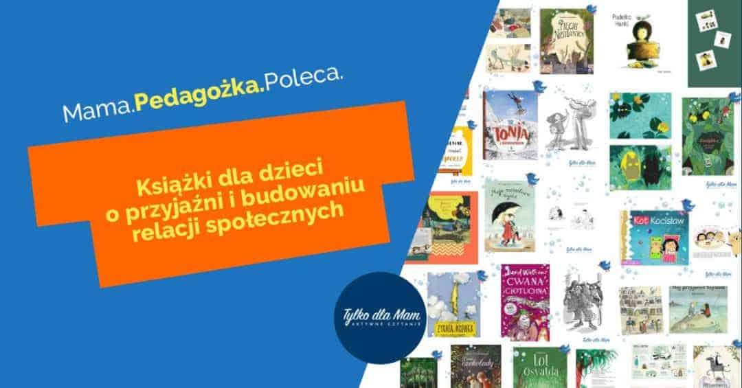 ksiązki dla dzieci o przyjaźni, rówieśnikach, relacjach społecznych