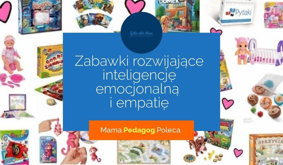 Zabawki rozwijające inteligencję emocjonalną iempatię