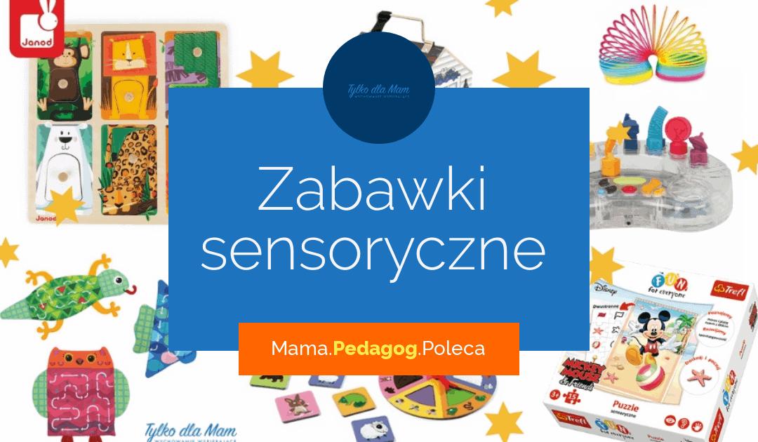 Kilka fajnych zabawek sensorycznych