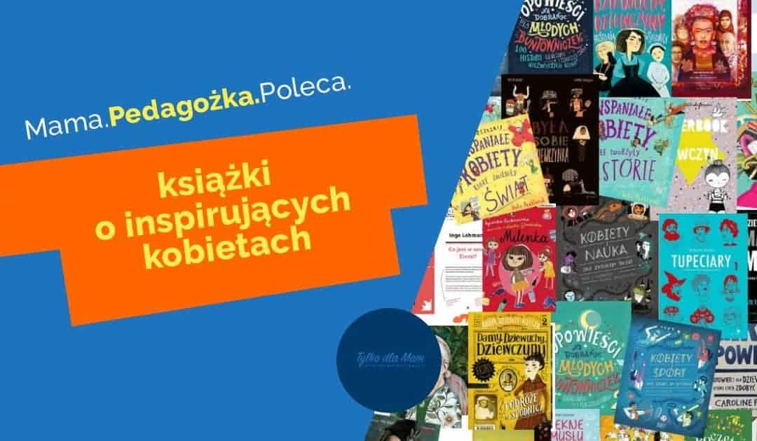 Książki oinspirujących dziewczynach ikobietach