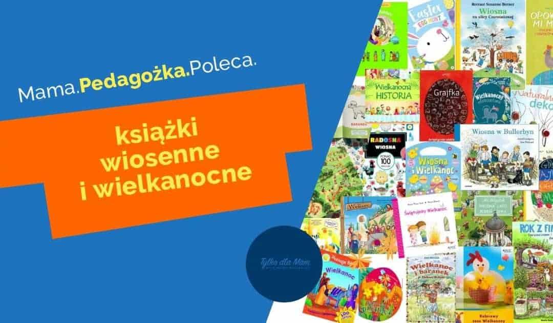 Książki wiosenne iwielkanocne