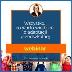 Wszystko co warto wiedzieć o adaptacji przedszkolnej webinar