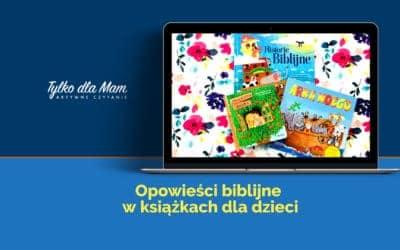 Opowieści biblijne wksiążkach dla dzieci