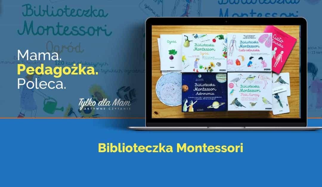 """Biblioteczka Montessori: """"Astronomia"""", """"Ogród"""", """"Ciało człowieka"""", """"Ptaki Europy"""""""