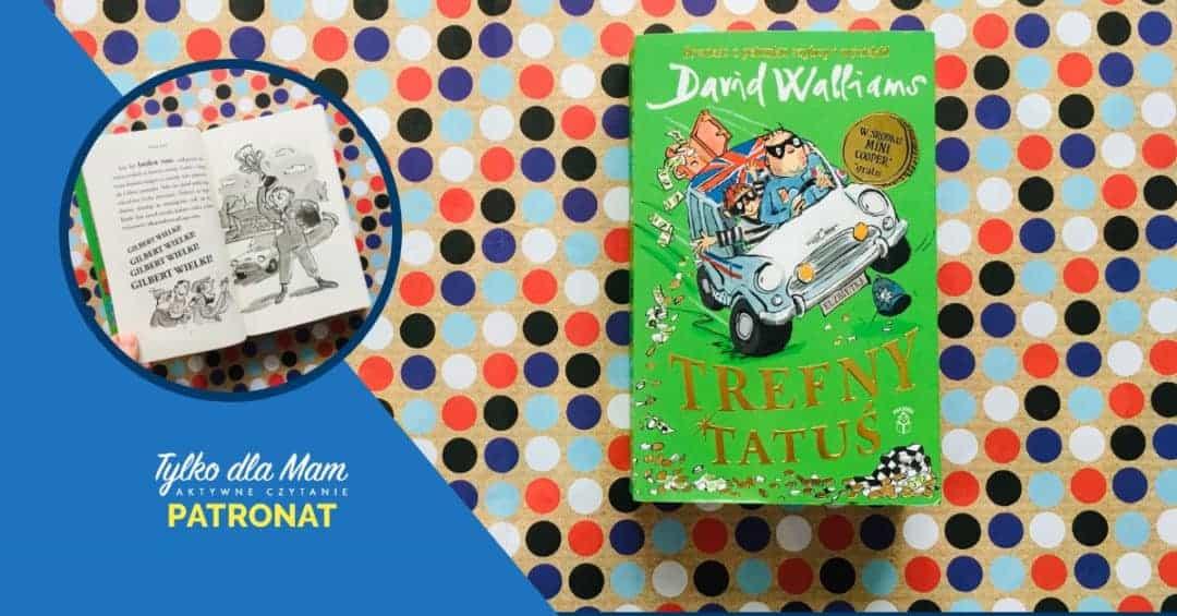 trefny tatuś ksiązka dla dzieci książki dla 9 latka David Walliams