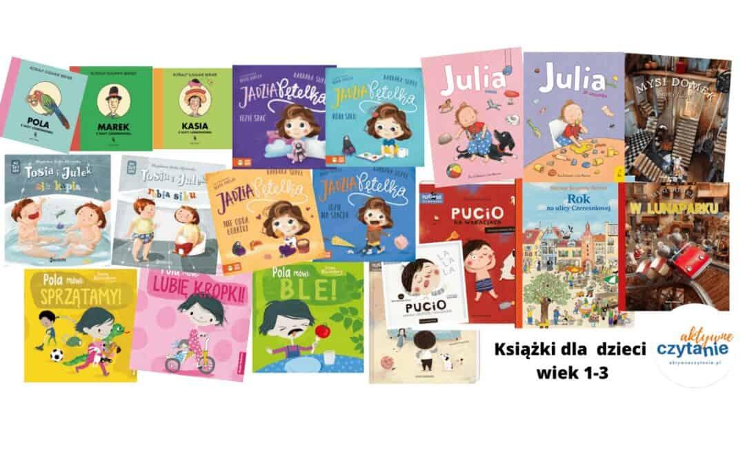 Książki dla roczniaków, 2-latków i3-latków