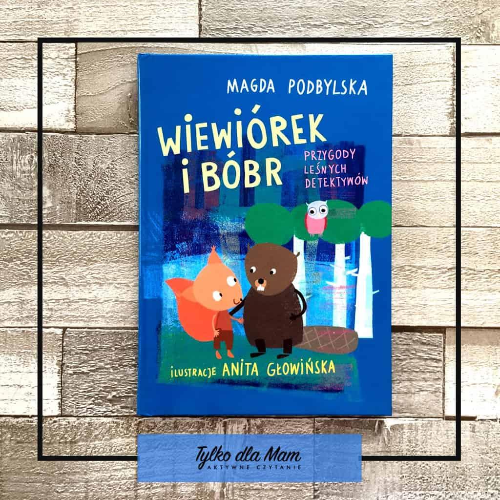 Książki oprzyrodzie Wiewiórek iBóbr książka dla dzieci ozwierzętach Przygody leśnych detektywów