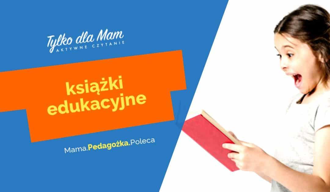 Edukacyjne książki dla dzieci wróżnym wieku