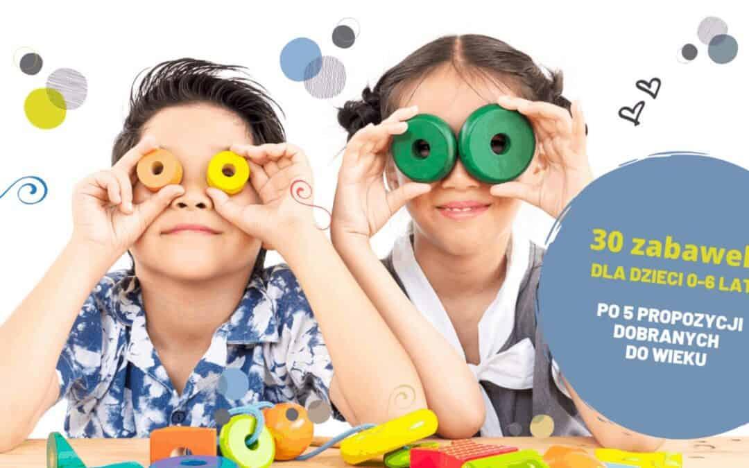 30 zabawek dla dla dzieci 0-6 lat. Po5 propozycji dobranych dowieku