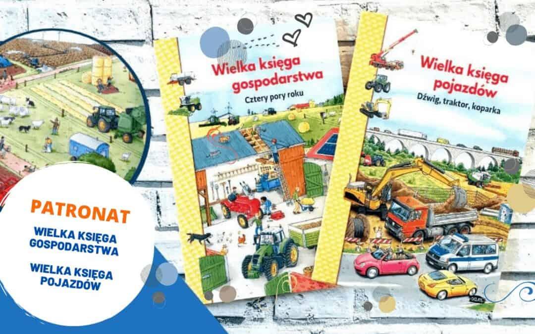 """""""Wielka księga gospodarstwa. Cztery pory roku"""" i""""Wielka księga pojazdów. Dźwig, traktor, koparka"""""""