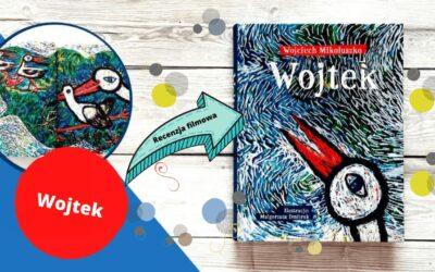 Wojtek. Recenzja książki dla dzieci oprzygodach chłopca ibociana