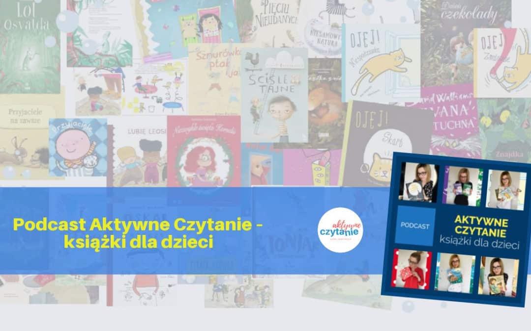 Podcast Aktywne Czytanie – książki dla dzieci