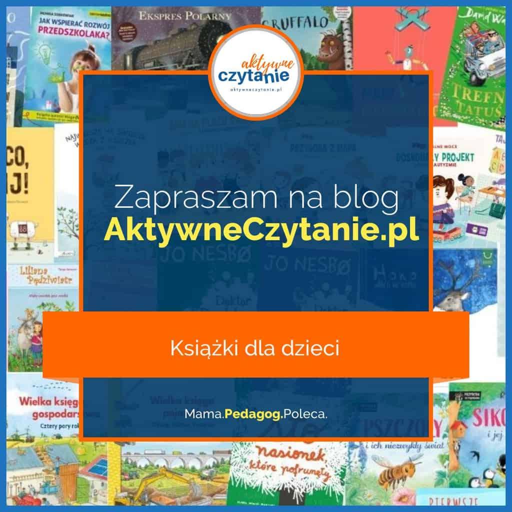 nowe Blog Aktywne Czytanie książki dla dzieci