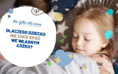 Dlaczego dziecko niechce spać wswoim łóżku?