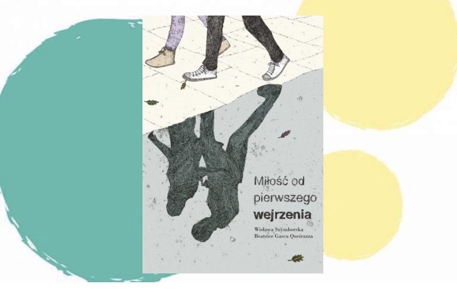 Miłośc odpiwerzego wejrzenia wiersz Wisława szymborska