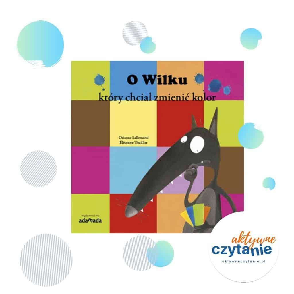 O Wilku, którychciał zmienić kolor książki dla dzieci