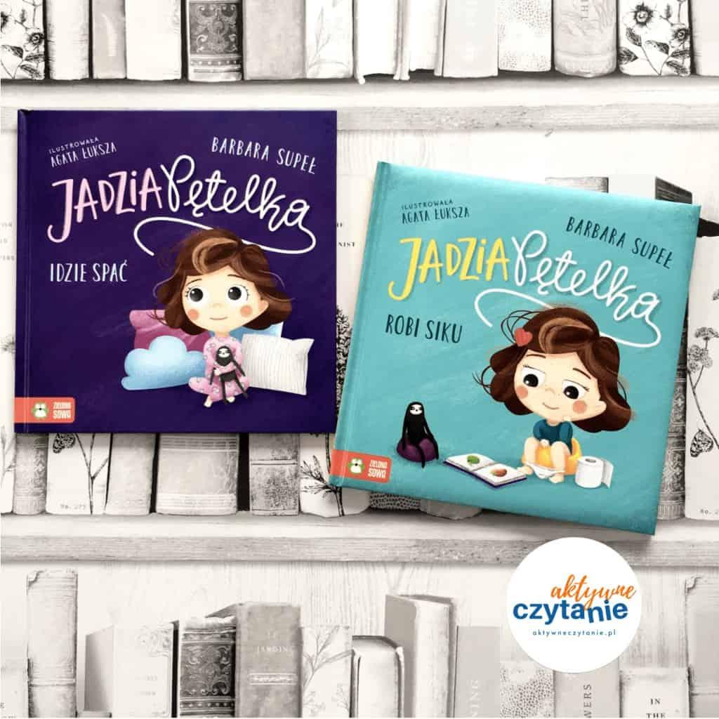 Jadzia Pętelka robi siku idzie spać książki dla dzieci aktywne czytanie