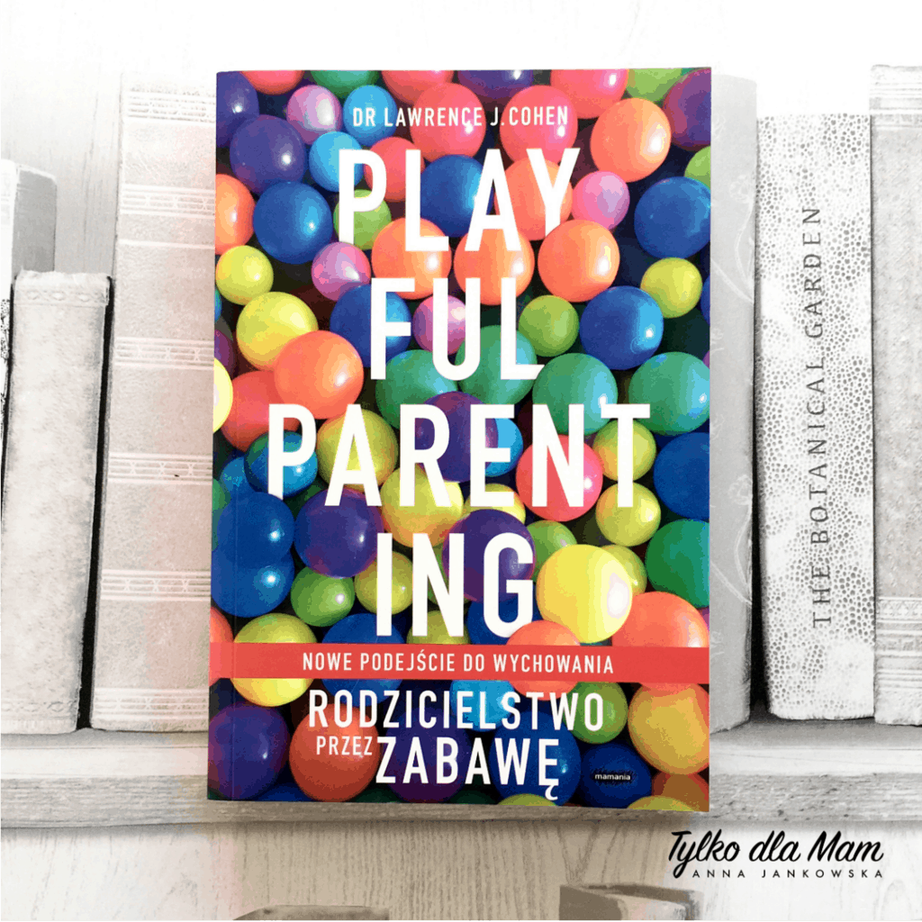 Playful parenting rodzicielstwo przezzabawę podcast tylkodla mam