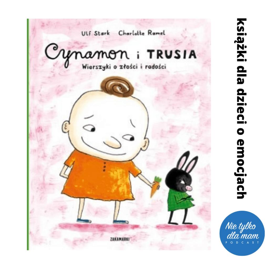 ksiazki dla dzieci oemocjach nietylkodla mam podcast aktywne czytanie cynamon itrusia wierszyki ozlosci iradosci